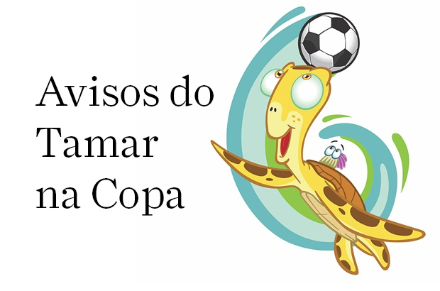 Avisos do Tamar na Copa 2018
